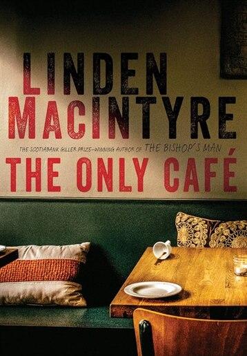 ONLY CAFE: A Novel de Linden Macintyre