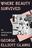 Where Beauty Survived: An Africadian Memoir