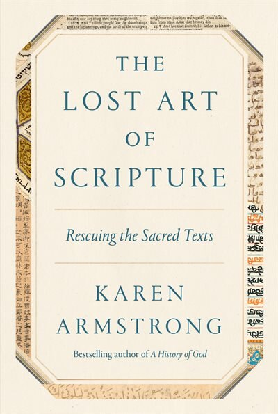 The Lost Art Of Scripture: Rescuing The Sacred Texts by Karen Armstrong