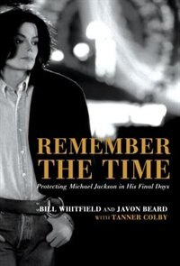 Book Remember The Time: Protecting Michael Jackson In His Final Days by Tanner Colby