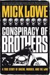 Conspiracy Of Brothers: A True Story Of Bikers, Murder And The Law by Mick Lowe
