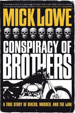 Book Conspiracy Of Brothers: A True Story Of Bikers, Murder And The Law by Mick Lowe