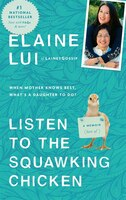 Listen To The Squawking Chicken: When Mother Knows Best, What's A Daughter To Do? A Memoir (sort Of)