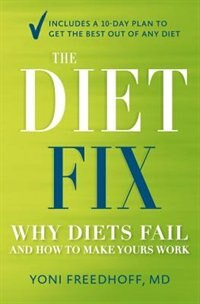 Livre The Diet Fix: Why Diets Fail And How To Make Yours Work de Yoni Freedhoff