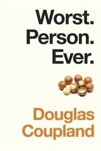 Book Worst. Person. Ever. by Douglas Coupland