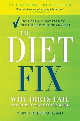 The Diet Fix: Why Diets Fail And How To Make Yours Work by Yoni Freedhoff