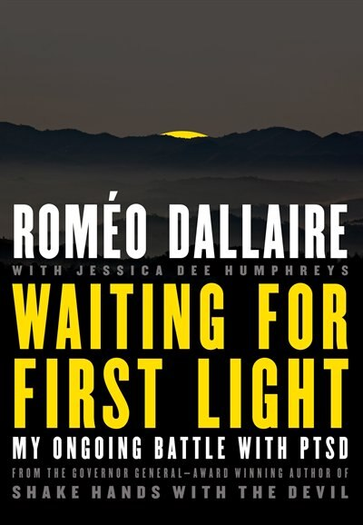Waiting For First Light: My Ongoing Battle With Ptsd de Romeo Dallaire
