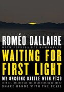 Book Waiting For First Light: My Ongoing Battle With Ptsd by Romeo Dallaire