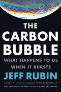 The Carbon Bubble: What Happens To Us When It Bursts
