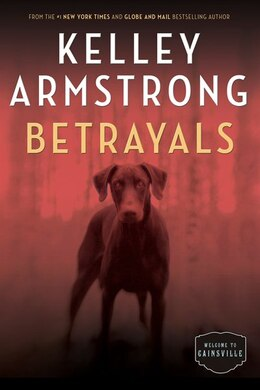 Book Betrayals: The Cainsville Series by Kelley Armstrong
