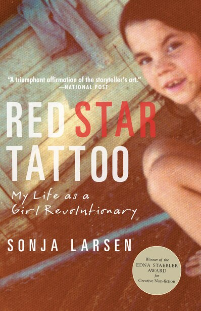Red Star Tattoo: My Life As A Girl Revolutionary by Sonja Larsen