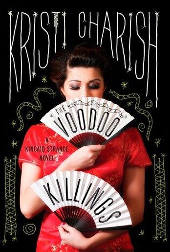 The Voodoo Killings: A Kincaid Strange Novel by Kristi Charish