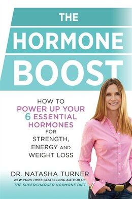 Book The Hormone Boost: How To Power Up Your Six Essential Hormones For Strength, Energy And Weight Loss by Natasha Turner
