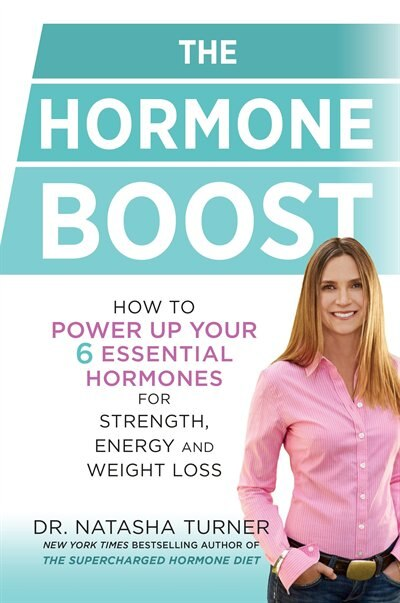 The Hormone Boost: How To Power Up Your Six Essential Hormones For Strength, Energy And Weight Loss by Natasha Turner