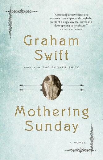 Mothering Sunday: A Romance by Graham Swift