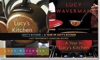 Lucy Waverman's Signature Recipes