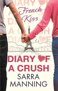 Diary Of A Crush 1: French Kiss