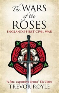 The War Of The Roses: The Road To Bosworth Field
