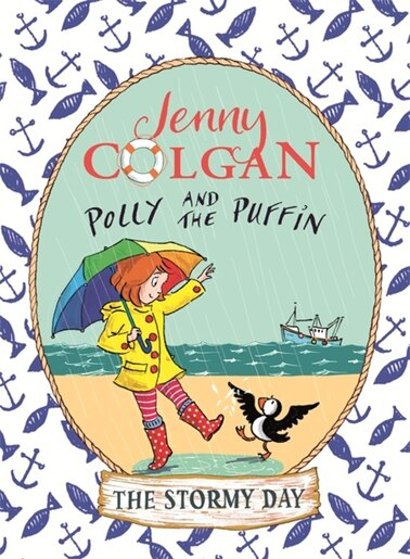 Polly And The Puffin: The Stormy Day: Book 2 by Jenny Colgan