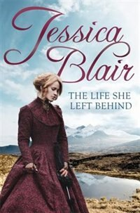 The Life She Left Behind by Jessica Blair