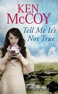 Tell Me It's Not True by Ken Mccoy