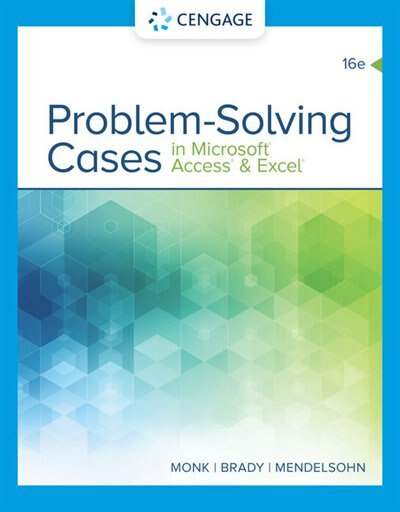 Problem Solving Cases In Microsoft Access & Excel by Ellen Monk