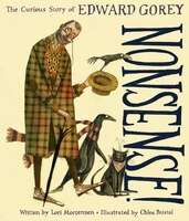 Nonsense! The Curious Story Of Edward Gorey: The Curious Story Of Edward Gorey