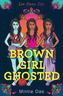 Brown Girl Ghosted by Mintie Das