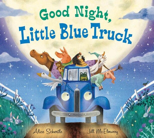 Good Night, Little Blue Truck by Alice Schertle