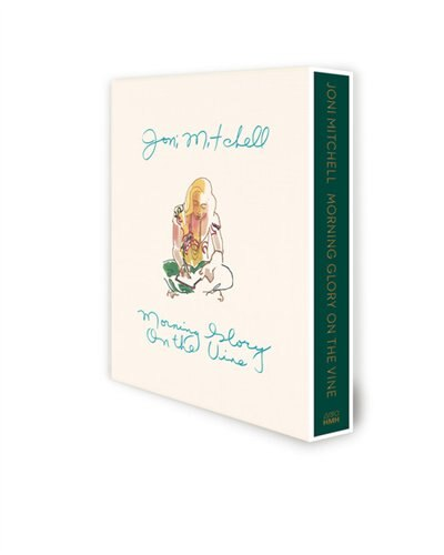Morning Glory on the Vine Signed Edition: Early Songs and Drawings by Joni Mitchell