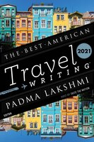 The Best American Travel Writing 2021