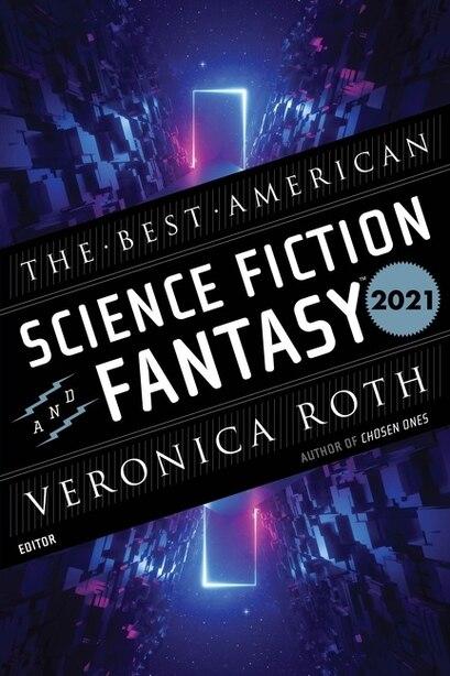 The Best American Science Fiction And Fantasy 2021 de John Joseph Adams