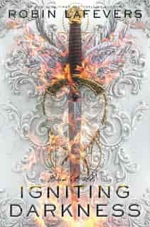 Igniting Darkness by Robin Lafevers