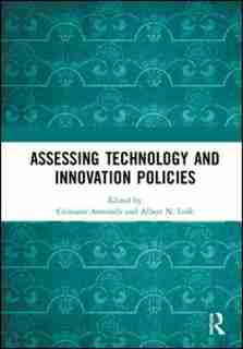 Assessing Technology And Innovation Policies by Cristiano Antonelli