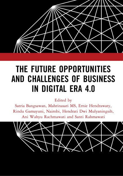 The Future Opportunities And Challenges Of Business In Digital Era 4.0: Proceedings Of The 2nd International Conference On Economics, Business And Entrepreneurship (icebe by Satria Bangsawan