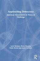 Approaching Democracy: American Government In Times Of Challenge
