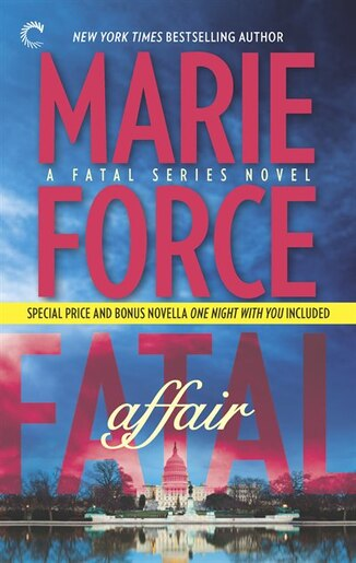 Fatal Affair: Book One Of The Fatal Series: An Anthology by Marie Force