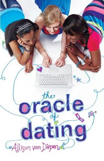 The Oracle of Dating by Allison Van Diepen