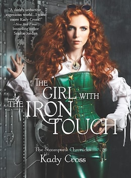 Book The Girl with the Iron Touch by Kady Cross