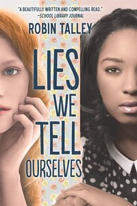 Lies We Tell Ourselves: A New York Times Bestseller