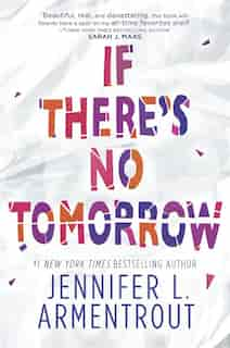 If There's No Tomorrow by Jennifer L. Armentrout