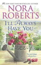 Book I'll Always Have You: Once More With Feeling\reflections by Nora Roberts