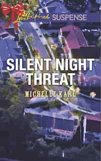 Silent Night Threat by Michelle Karl