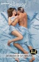 Desnuda En Sus Brazos: (naked In His Arms)