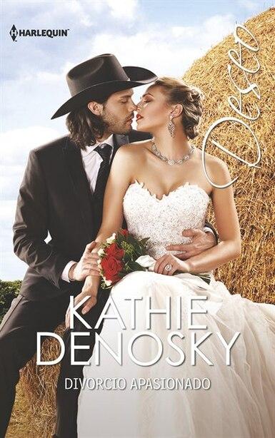 Divorcio Apasionado: (apassioned Divorced) by Kathie Denosky