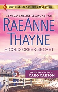 A Cold Creek Secret & Not Just a Cowboy: Not Just A Cowboy