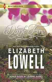 Dark Fire: An Anthology by Elizabeth Lowell