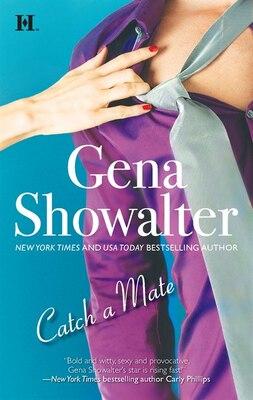 Book Catch a Mate by Gena Showalter