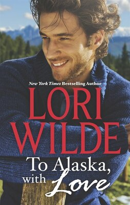Book To Alaska, With Love: A Touch of Silk\A Thrill to Remember by Lori Wilde