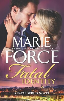 Book Fatal Identity: A Romantic Suspense Novel by Marie Force